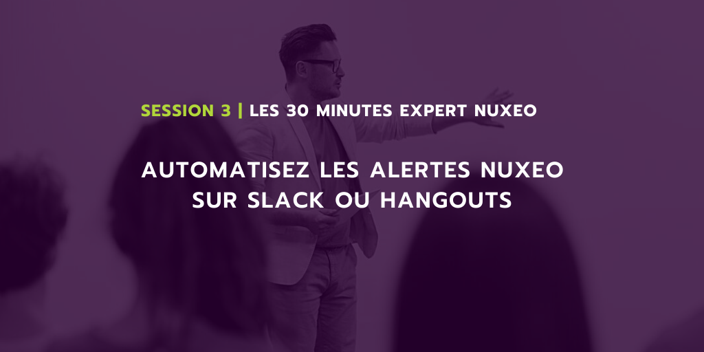 30-min-expert-nuxeo-automatisation-notifs